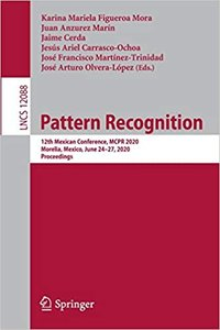 Pattern Recognition: 12th Mexican Conference, McPr 2020, Morelia, Mexico, June 24-27, 2020, Proceedings-cover