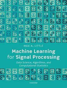Machine Learning for Signal Processing: Data Science, Algorithms, and Computational Statistics (Hardcover)-cover
