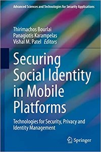Securing Social Identity in Mobile Platforms: Technologies for Security, Privacy and Identity Management-cover