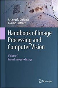 Handbook of Image Processing and Computer Vision: Volume 1: From Energy to Image-cover