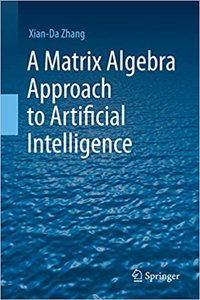 A Matrix Algebra Approach to Artificial Intelligence-cover