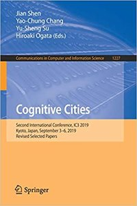 Cognitive Cities: Second International Conference, Ic3 2019, Kyoto, Japan, September 3-6, 2019, Revised Selected Papers-cover