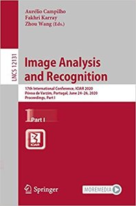 Image Analysis and Recognition: 17th International Conference, Iciar 2020, Póvoa de Varzim, Portugal, June 24-26, 2020, Proceedings, Part I-cover
