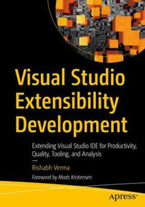 Visual Studio Extensibility Development: Extending Visual Studio Ide for Productivity, Quality, Tooling, and Analysis-cover