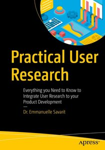 Practical User Research: Everything You Need to Know to Integrate User Research to Your Product Development-cover