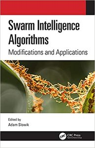 Swarm Intelligence Algorithms: Modifications and Applications-cover