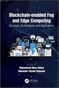 Blockchain-Enabled Fog and Edge Computing: Concepts, Architectures and Applications: Concepts, Architectures and Applications-cover