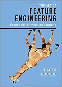 The Art of Feature Engineering: Essentials for Machine Learning-cover