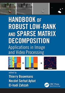 Handbook of Robust Low-Rank and Sparse Matrix Decomposition: Applications in Image and Video Processing-cover