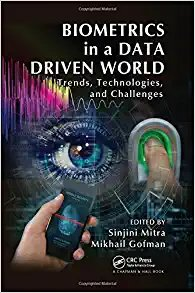 Biometrics in a Data Driven World: Trends, Technologies, and Challenges-cover