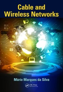 Cable and Wireless Networks: Theory and Practice-cover