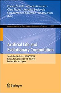 Artificial Life and Evolutionary Computation: 14th Italian Workshop, Wivace 2019, Rende, Italy, September 18-20, 2019, Revised Selected Papers-cover