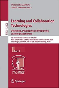 Learning and Collaboration Technologies. Designing, Developing and Deploying Learning Experiences: 7th International Conference, Lct 2020, Held as Par-cover