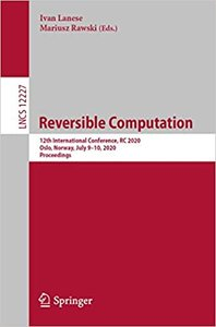 Reversible Computation: 12th International Conference, Rc 2020, Oslo, Norway, July 9-10, 2020, Proceedings-cover
