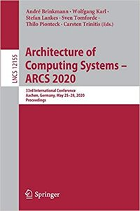 Architecture of Computing Systems - Arcs 2020: 33rd International Conference, Aachen, Germany, May 25-28, 2020, Proceedings-cover