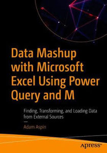 Data Mashup with Microsoft Excel Using Power Query and M: Finding, Transforming, and Loading Data from External Sources-cover