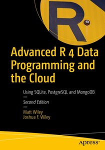 Advanced R 4 Data Programming and the Cloud: Using Postgresql, Aws, and Shiny-cover
