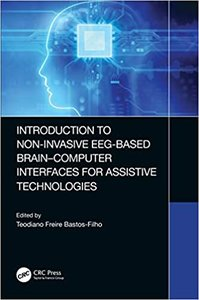 Introduction to Non-Invasive Eeg-Based Brain-Computer Interfaces for Assistive Technologies-cover