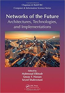 Networks of the Future: Architectures, Technologies, and Implementations-cover