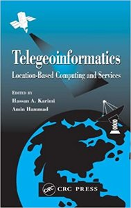 Telegeoinformatics: Location-Based Computing and Services-cover