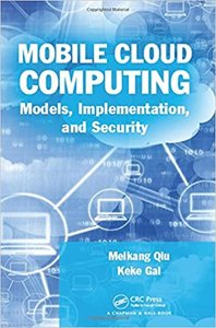 Mobile Cloud Computing: Models, Implementation, and Security-cover