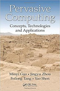 Pervasive Computing: Concepts, Technologies and Applications