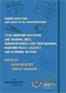 Marine Navigation and Safety of Sea Transportation: Stcw, Maritime Education and Training (Met), Human Resources and Crew Manning, Maritime Policy, Lo-cover