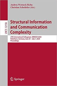 Structural Information and Communication Complexity: 27th International Colloquium, Sirocco 2020, Paderborn, Germany, June 29-July 1, 2020, Proceeding-cover