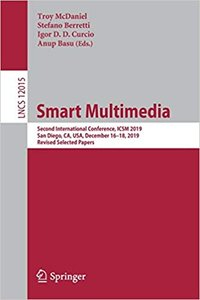 Smart Multimedia: Second International Conference, Icsm 2019, San Diego, Ca, Usa, December 16-18, 2019, Revised Selected Papers-cover