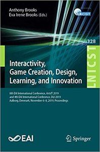 Interactivity, Game Creation, Design, Learning, and Innovation: 8th Eai International Conference, Artsit 2019, and 4th Eai International Conference, D