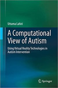 A Computational View of Autism: Using Virtual Reality Technologies in Autism Intervention-cover