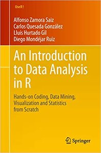 An Introduction to Data Analysis in R: Hands-On Coding, Data Mining, Visualization and Statistics from Scratch-cover