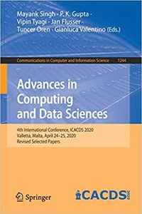 Advances in Computing and Data Sciences: 4th International Conference, Icacds 2020, Valletta, Malta, April 24-25, 2020, Revised Selected Papers-cover