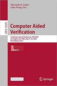 Computer Aided Verification: 32nd International Conference, Cav 2020, Los Angeles, Ca, Usa, July 21-24, 2020, Proceedings, Part I-cover