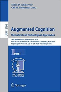 Augmented Cognition. Theoretical and Technological Approaches: 14th International Conference, AC 2020, Held as Part of the 22nd Hci International Conf-cover
