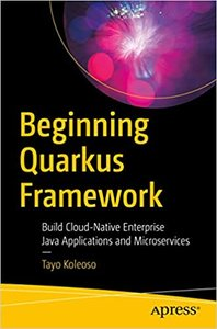 Beginning Quarkus Framework: Build Cloud-Native Enterprise Java Applications and Microservices-cover