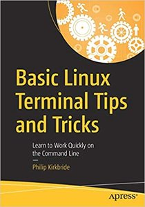 Basic Linux Terminal Tips and Tricks: Learn to Work Quickly on the Command Line-cover