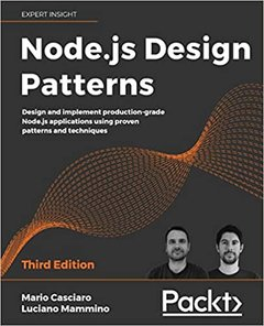 Node.js Design Patterns - Third edition: Design and implement production-grade Node.js applications using proven patterns and techniques-cover