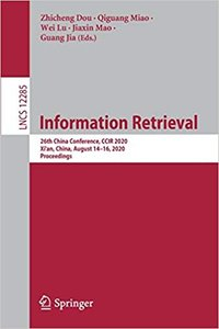Information Retrieval: 26th China Conference, Ccir 2020, Xi'an, China, August 14-16, 2020, Proceedings-cover