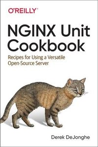 Nginx Unit Cookbook: Recipes for Using a Versatile Open Source Server-cover