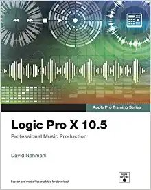 Logic Pro X 10.5 - Apple Pro Training Series: Professional Music Production-cover