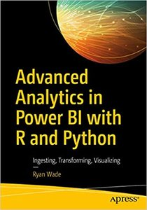 Advanced Analytics in Power Bi with R and Python: Ingesting, Transforming, Visualizing-cover