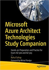 Microsoft Azure Architect Technologies Study Companion: Hands-On Preparation and Practice for Exam Az-300 and Az-303-cover