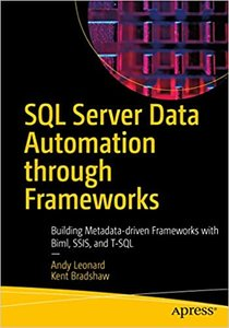 SQL Server Data Automation Through Frameworks: Building Metadata-Driven Frameworks with T-Sql, Ssis, and Azure Data Factory-cover