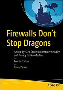 Firewalls Don't Stop Dragons: A Step-By-Step Guide to Computer Security and Privacy for Non-Techies-cover