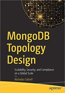 MongoDB Topology Design: Scalability, Security, and Compliance on a Global Scale 1st ed. Edition-cover