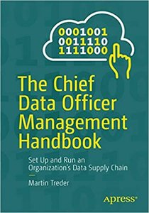 The Chief Data Officer Management Handbook: Set Up and Run an Organization's Data Supply Chain-cover