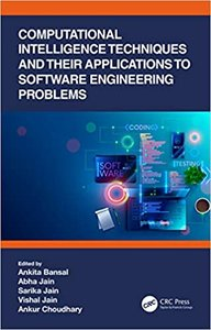 Computational Intelligence Techniques and Their Applications to Software Engineering Problems-cover