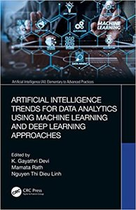Artificial Intelligence Trends for Data Analytics Using Machine Learning and Deep Learning Approaches-cover