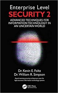 Enterprise Level Security 2: Advanced Techniques for Information Technology in an Uncertain World
